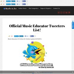 Official Music Educator Tweeters List! - Music & Technology -MusTech.NetMusic & Technology -MusTech.Net