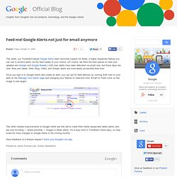 Feed me! Google Alerts not just for email anymore