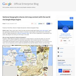 National Geographic shares rich map content with the world via Google Maps Engine