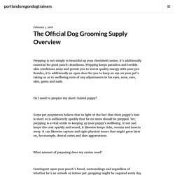 The Official Dog Grooming Supply Overview – portlandoregondogtrainers