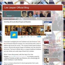 Lee Jasper Official Blog: Turtle Bay UK Insults Black People and Rastafari.