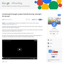Introducing the Google+ project: Real-life sharing, rethought for the web