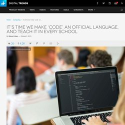 It's time we made 'code' an official language, teach it in school