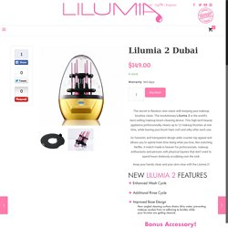 Lilumia 2 Dubai. Best makeup brush cleanser with the push of a button!