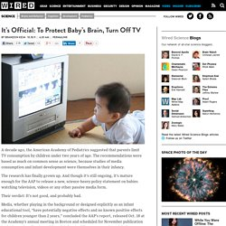 It's Official: To Protect Baby's Brain, Turn Off TV