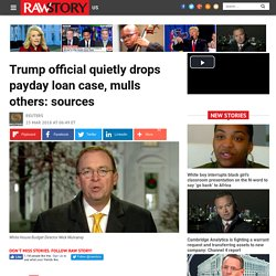 Trump official quietly drops payday loan case, mulls others: sources