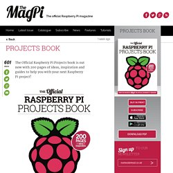 The Official Raspberry Pi Projects BookThe Magpi Magazine