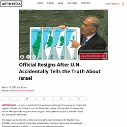 Official Resigns After U.N. Accidentally Tells the Truth About Israel