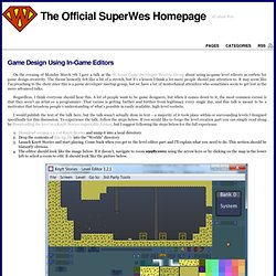 Game Design Using In-Game Editors « The Official SuperWes Homepage