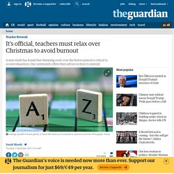 It's official, teachers must relax over Christmas to avoid burnout