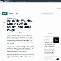 Quick Tip: Working with the Official jQuery Templating Plugin