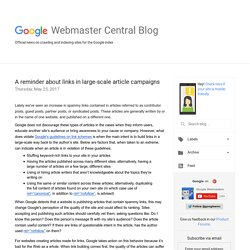 Official Google Webmaster Central Blog: A reminder about links in large-scale article campaigns