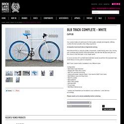 Brick Lane Bikes: The Official Website. BLB Track Complete - White