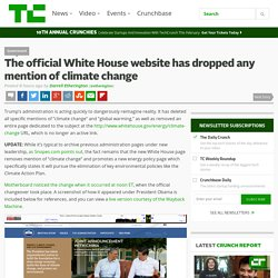 The official White House website has dropped any mention of climate change