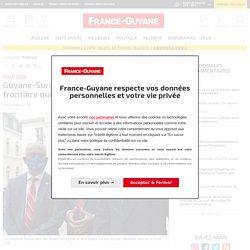 Guyane-Suriname : officialisation d'une frontière qui met fin au flou juridique - Toute l'actualité de la Guyane sur Internet - FranceGuyane.fr