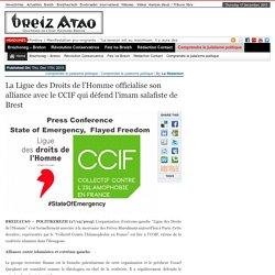 La Ligue des Droits de l'Homme officialise son alliance avec le CCIF qui défend l'imam salafiste de Brest