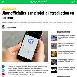 Uber officialise son projet d'introduction en bourse
