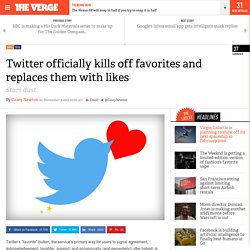Twitter officially kills off favorites and replaces them with likes