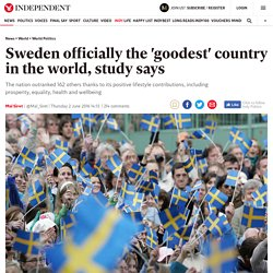 Sweden officially the 'goodest' country in the world, study says