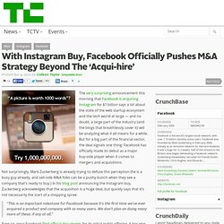 With Instagram Buy, Facebook Officially Pushes M&A Strategy Beyond The 'Acqui-hire'