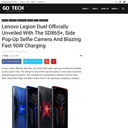 Lenovo Legion Duel Officially Unveiled With The SD865+, Side Pop-Up Selfie Camera And Blazing Fast 90W Charging