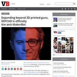 Expanding beyond 3D printed guns, DEFCAD is officially the anti-MakerBot