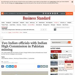 Two Indian officials with Indian High Commission in Pakistan missing