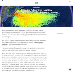 Officials: Fukushima Has Now Contaminated 1/3 Of The Worlds Oceans – Awareness Act