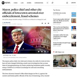 Mayor, police chief and other city officials of Iowa town arrested over embezzlement, fraud schemes