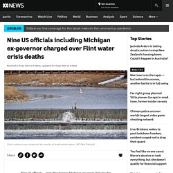 Nine US officials including Michigan ex-governor charged over Flint water crisis deaths