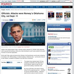 Officials: Attacks were Norway's Oklahoma City, not Sept. 11 - Elias Groll