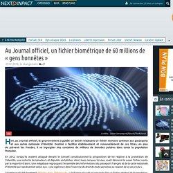 Au Journal officiel, un fichier biométrique de 60 millions de « gens honnêtes »