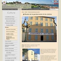 Site officiel de la ville de Saint-Tropez > Culture > Musées > Musée de la gendarmerie et du cinéma