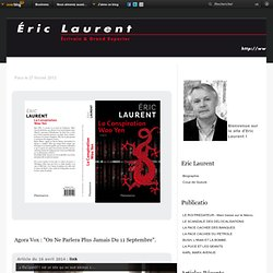 Site officiel d'Eric Laurent, écrivain et grand reporter.
