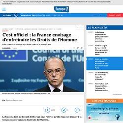 C'est officiel : la France envisage d'enfreindre les Droits de l'Homme