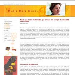 Marie Rose Moro - Site Officiel - > Pour une école maternelle qui prenne en compte la diversité des enfants