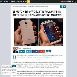 Le Moto X est officiel, et il pourrait bien être le meilleur smartphone du moment !