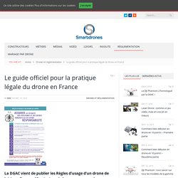 Le guide officiel pour la pratique légale du drone en France