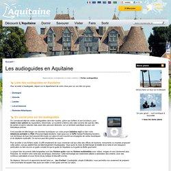 Exemples d'audioguides en Aquitaine - Site officiel Tourisme en Aquitaine