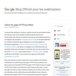 Blog Officiel de Google pour les webmasters: Indexer les pages HTTPS par défaut