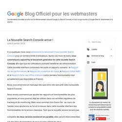 Blog Officiel de Google pour les webmasters: La Nouvelle Search Console arrive !
