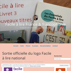 Sortie officielle du logo Facile à lire national – Facile à lire France & francophonie