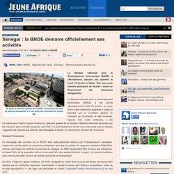Sénégal : la BNDE démarre officiellement ses activités
