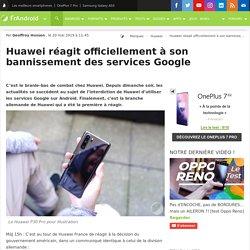 Huawei réagit officiellement à son bannissement des services Google