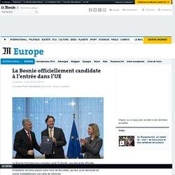 La Bosnie officiellement candidate à l'entrée dans l'UE