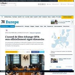 L'accord de libre-échange CETA sera officiellement signé dimanche