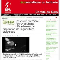 C'est une première : l'INRA souhaite officiellement la disparition de l'agriculture biologique - NPA 32