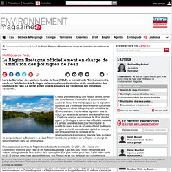 La Région Bretagne officiellement en charge de l'animation des politiques de l'eau – Eau – Environnement-magazine.fr