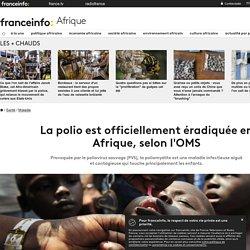 La polio est officiellement éradiquée en Afrique, selon l'OMS
