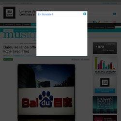 Musique - Article - Baidu se lance officiellement dans la musique en ligne avec Ting